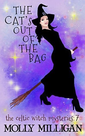 The Cat's Out Of The Bag (The Celtic Witch Mysteries #7)