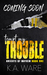 Tempt My Trouble by K.A. Ware