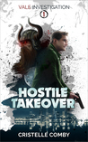 Hostile Takeover (Vale Investigation, #1)