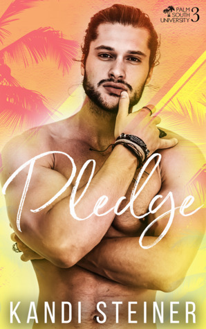 Pledge (Palm South University, #3)