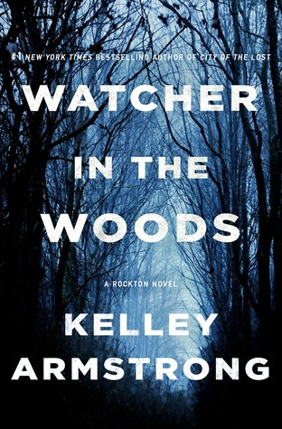 Watcher in the Woods (Rockton, #4)