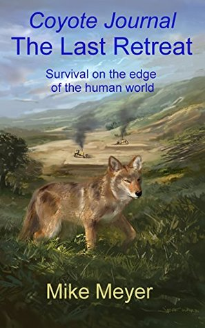 Coyote Journal, The Last Retreat
