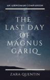 The Last Day of Magnus Gariq