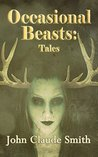 Occasional Beasts: Tales