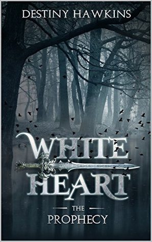 White Heart: The Prophecy (The Blackened Souls, #1)