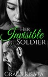 Her Invisible Soldier by Grace Risata