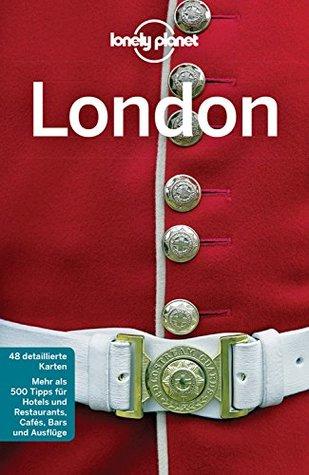 Lonely Planet Reiseführer London: mit Downloads aller Karten (Lonely Planet Reiseführer E-Book)