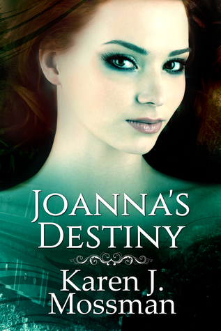 Joanna's-Destiny-The-Decade-Series-Book-3--Karen-J-Mossman