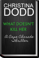 What Doesn't Kill Me (Cape Charade #2)