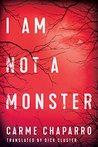 I Am Not a Monster