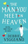 The Man You Meet in Heaven: An absolutely feel good romantic comedy