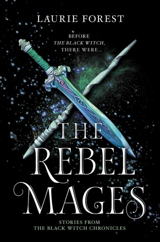 Rebel Mages (The Black Witch Chronicles #0.5-1.5)