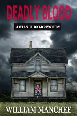 Deadly Blood, A Stan Turner Mystery by William Manchee