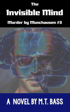 The Invisible Mind: Murder by Munchausen Future Crime Mystery (Book 3)