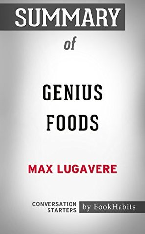 Summary of Genius Foods: Become Smarter, Happier, and More Productive While Protecting Your Brain for Life: Conversation Starters