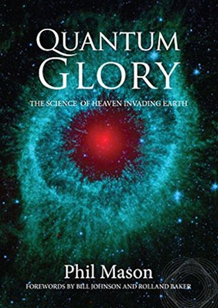 QUANTUM GLORY: The Science Of Heaven Invading Earth