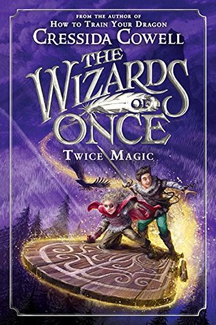 Twice Magic (The Wizards of Once, #2)