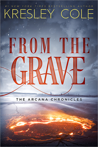 From the Grave (The Arcana Chronicles, #6)