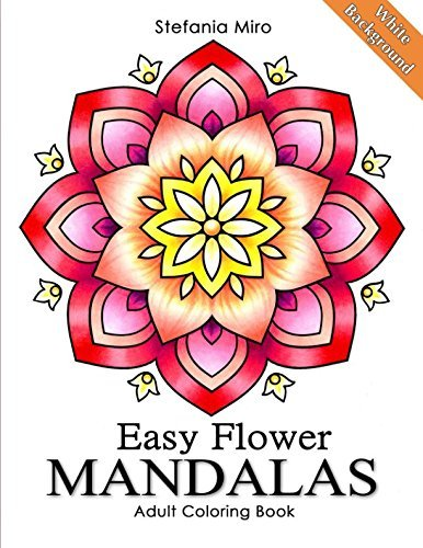Easy Flower Mandalas White Background: Adult Coloring Book