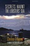 Secrets Haunt the Lobsters' Sea