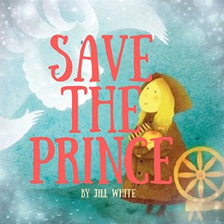 Save The Prince (Picture Books,Children Books,Bedtime Story)