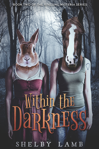 Within the Darkness  (Wisteria, #2)