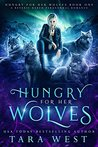Hungry for Her Wolves (Hungry for Her Wolves #1)