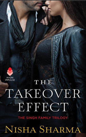 The Takeover Effect (The Singh Family, #1)