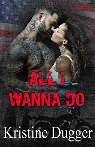 All I Wanna Do (Hell's Phoenix MC #1)