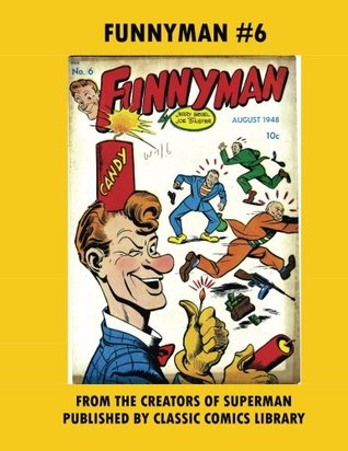 Funnyman Comics #6: Email Request Our Giant Comic Catalog Or Visit www.facebook.com/classsiccomicslibrary