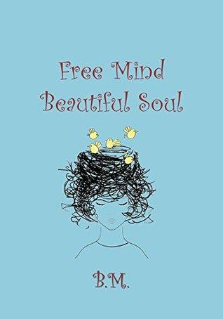 Free Mind, Beautiful Soul