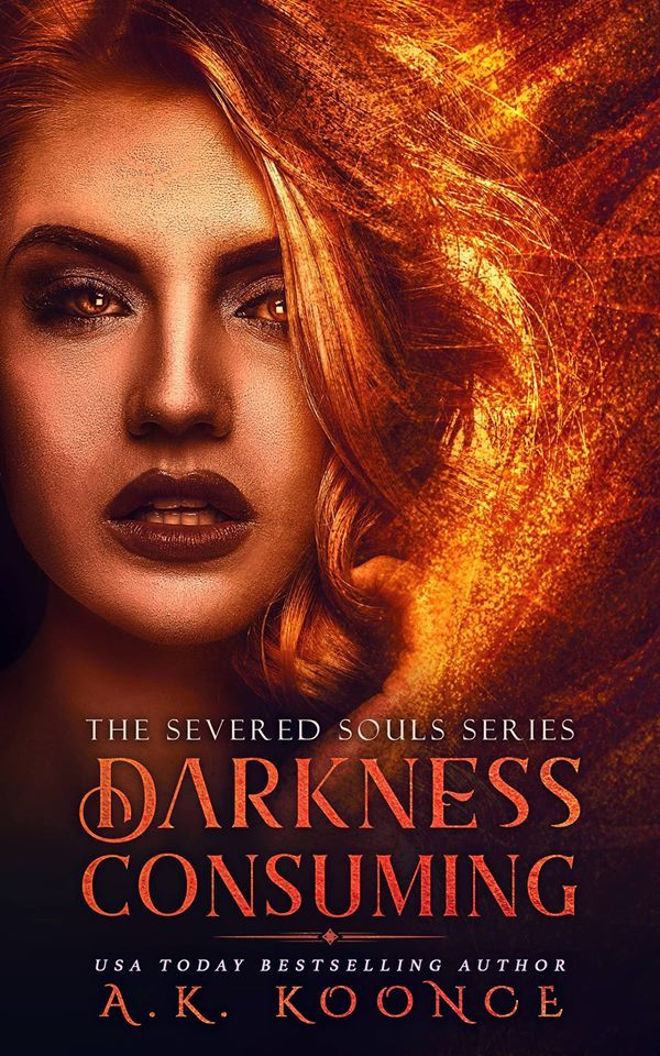 Darkness Consuming (The Severed Souls, #2)