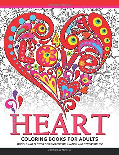 Heart Coloring Book for Adults: Doodle and Flower Design for Your Lover