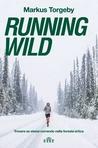 Running Wild. Trovare se stessi correndo nella foresta artica
