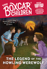 The Legend of the Howling Werewolf (The Boxcar Children #148)