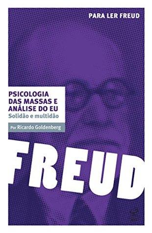 Psicologia das Massas e Análise do Eu. Solidão e Multidão