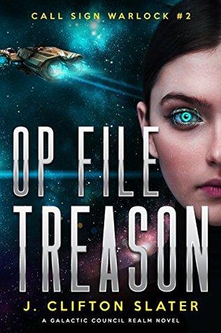 Op File Treason (Call Sign Warlock Book 2)