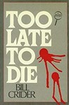Too Late to Die (Sheriff Dan Rhodes #1)