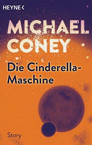 Die Cinderella-Maschine: Erzählung