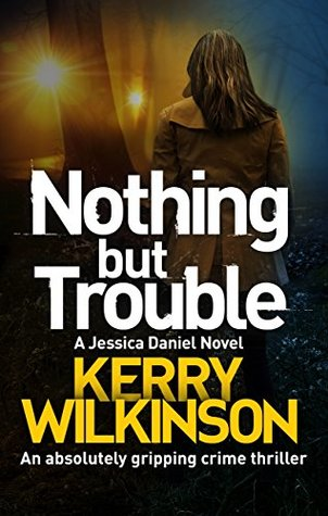 Nothing But Trouble: An absolutely gripping crime thriller (Detective Jessica Daniel thriller series Season 2 Book 4)
