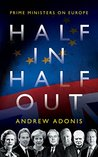 Half In, Half Out: Prime Ministers on Europe