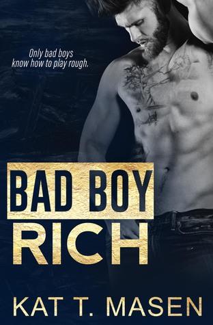 Bad boy rich by kat t masen 40178116 thecheapjerseys Gallery