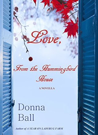 Love, From the Hummingbird House by Donna Ball