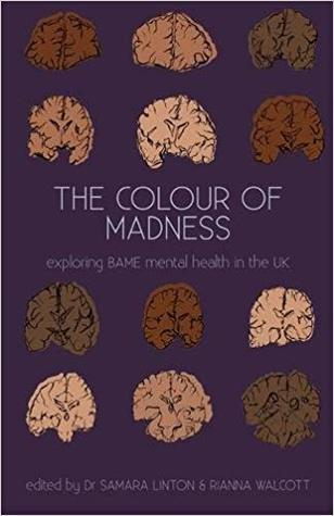 The Colour of Madness: Exploring BAME mental health in the UK
