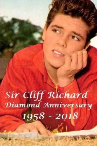 Sir Cliff Richard - Diamond Anniversary : 1958 - 2018: The British Elvis!