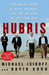 Hubris: The Inside Story of Spin, Scandal, and the Selling of the Iraq War
