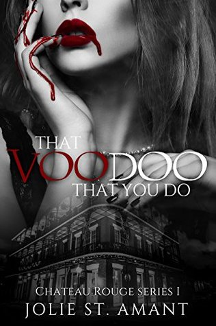 That Voodoo That You Do (Chateau Rouge Book 1)
