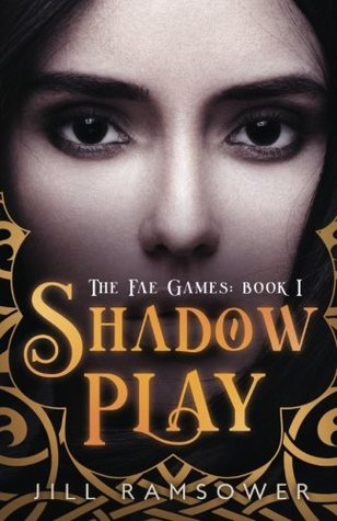 Shadow Play (The Fae Games #1)
