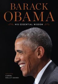 Barack Obama, His Essential Wisdom