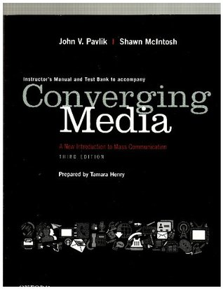Instructor's Manual/ Test Bank to Accompany Converging Media a New Introduction to Mass Communication
